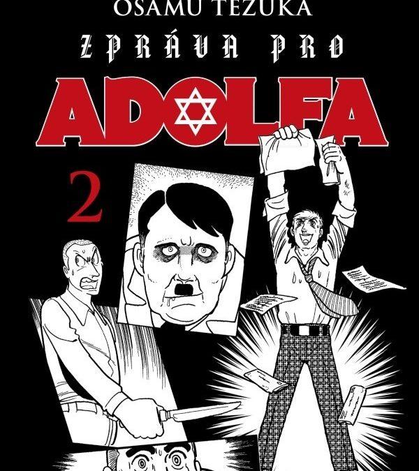 Zpráva pro Adolfa 02 – Finále príbehu o troch Adolfoch.
