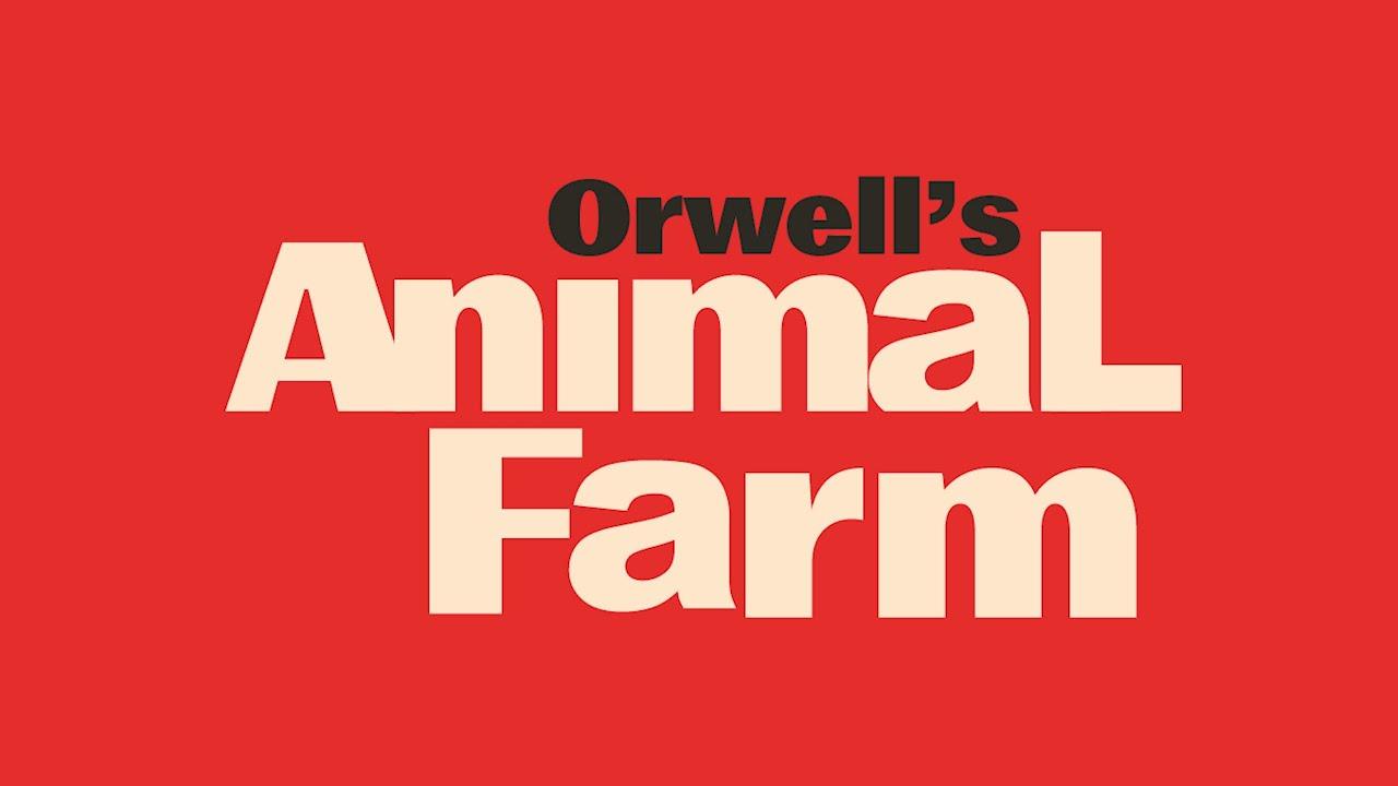 Orwell's Animal Farm – Všetky zvieratá sú si rovné…no niektoré sú si rovnejšie.