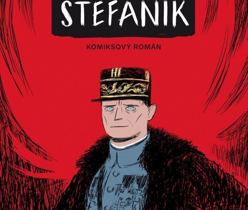 Štefánik: Komiksový román – Významná osobnosť ako ju nepoznáme.